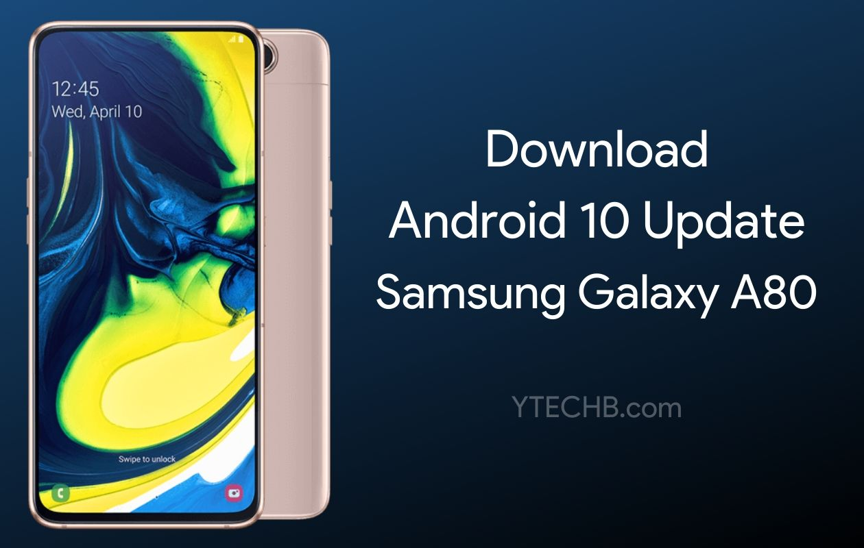 Samsung Galaxy A80 Android 10 Update