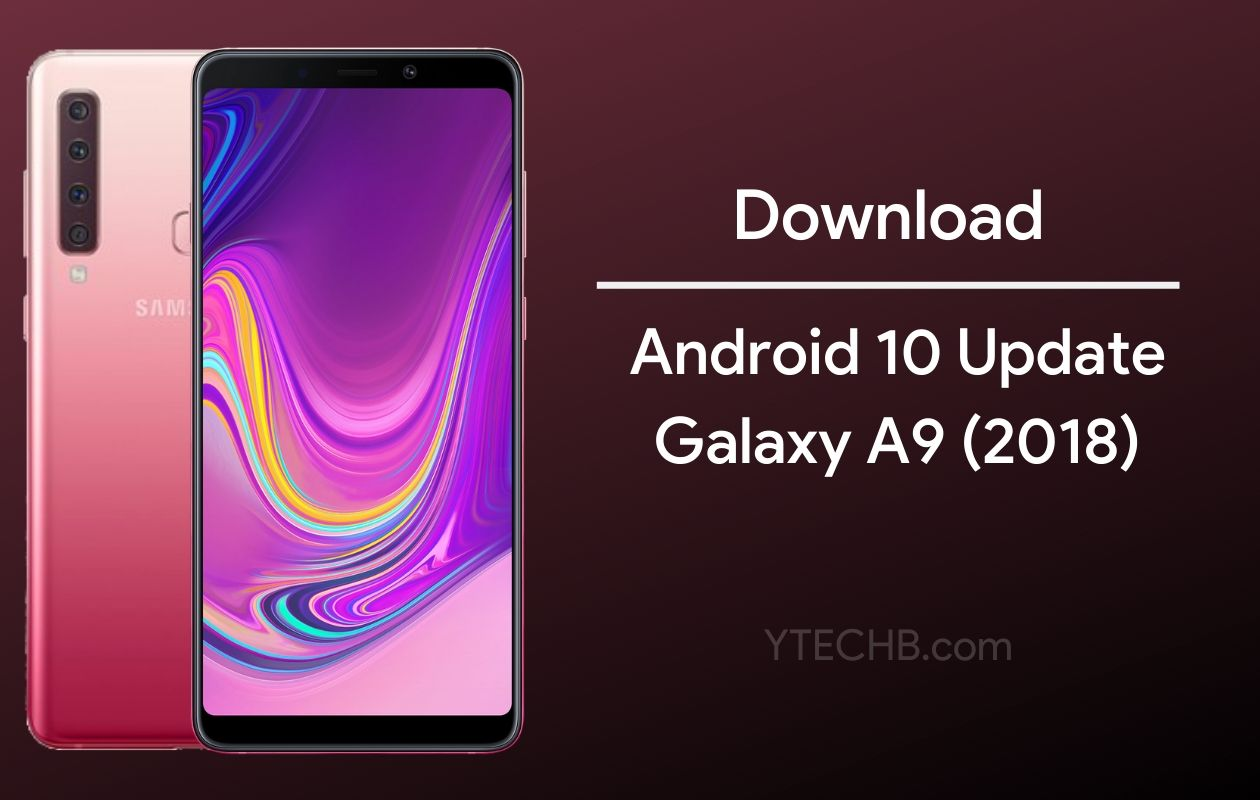 Samsung Galaxy A9 2018 Android 10 Update