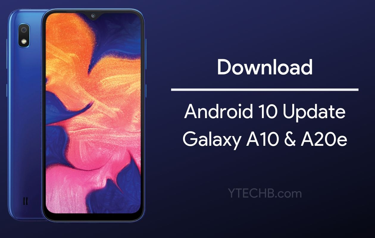 Download Samsung Galaxy A10 A20e Android 10 Update Firmware