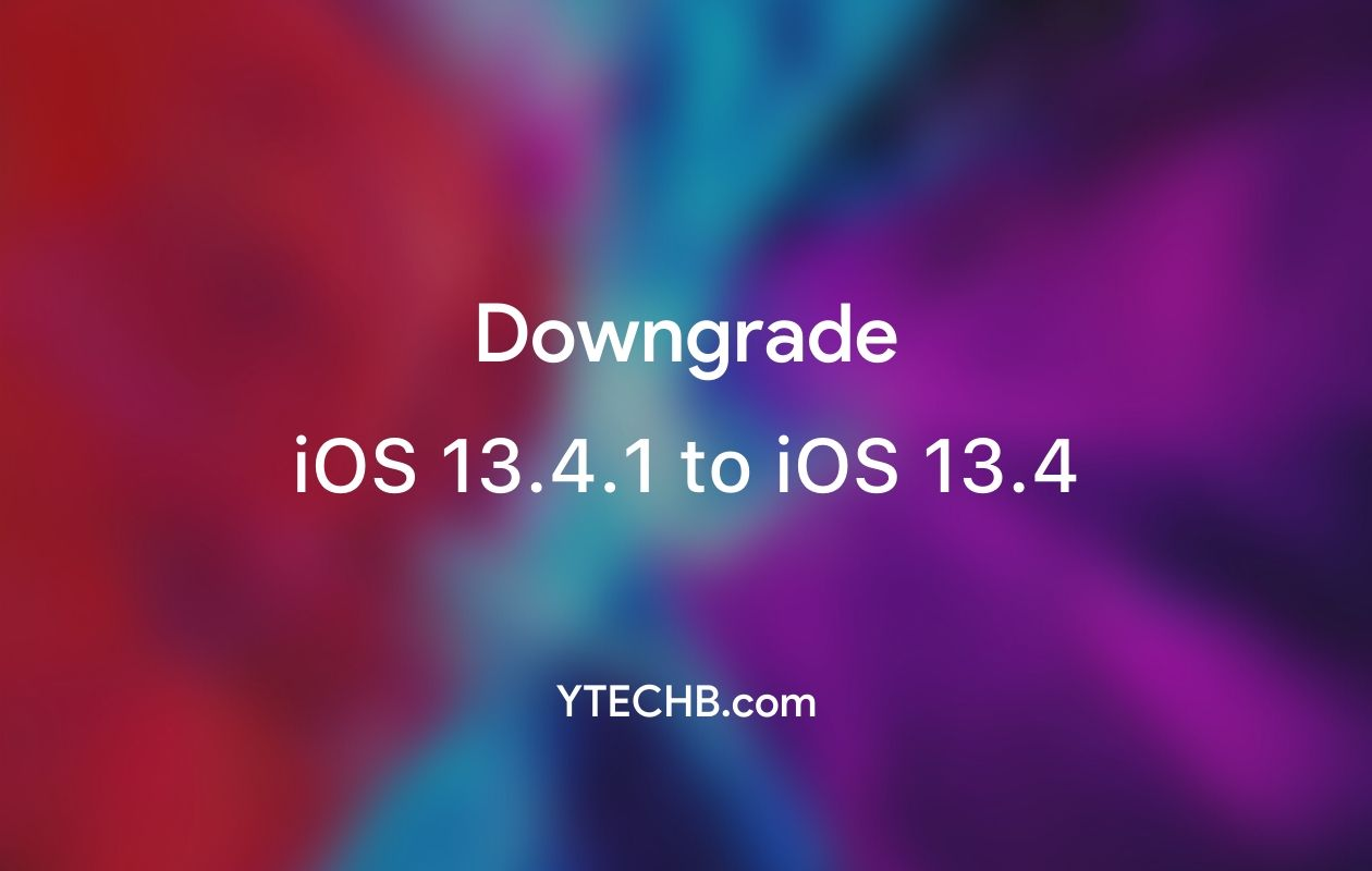 how to downgrade iOS 13.4.1 to iOS 13.4