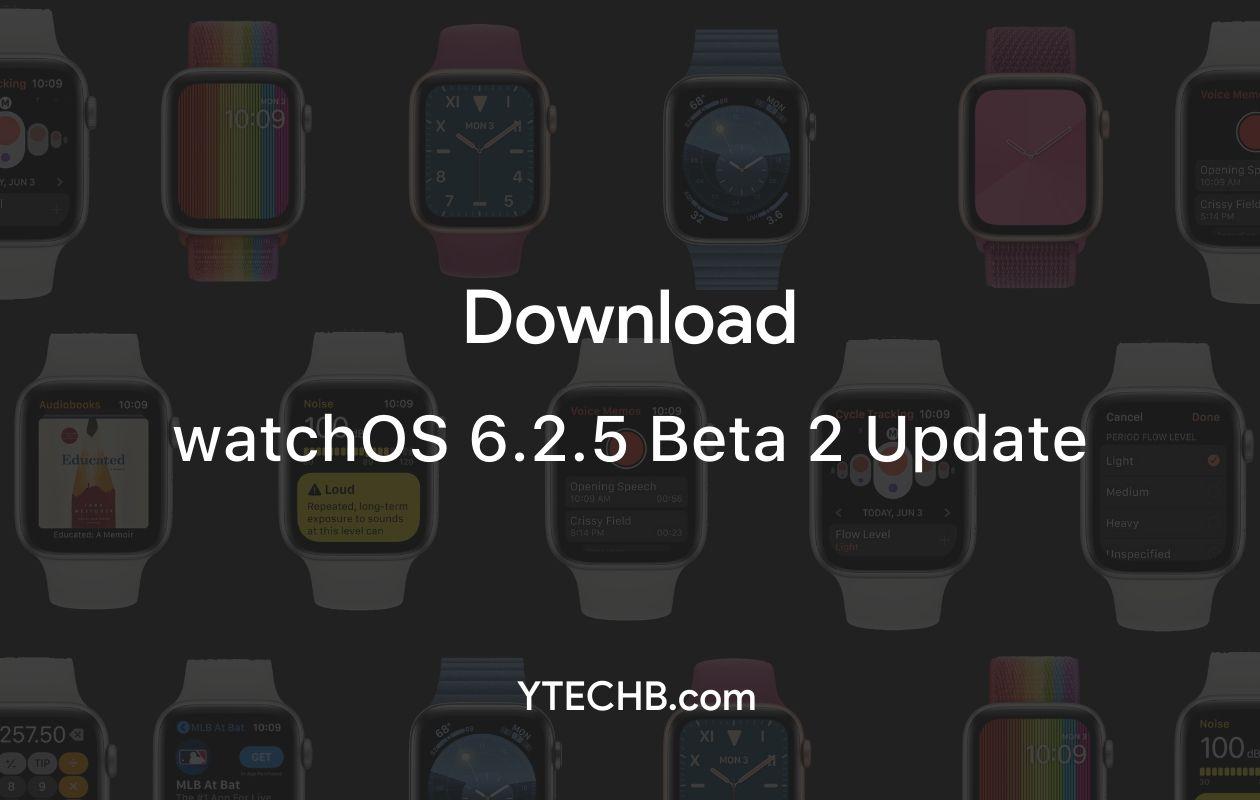 watchOS 6.2.5 beta 2 update