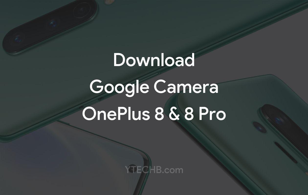 Google Camera for OnePlus 8 Pro