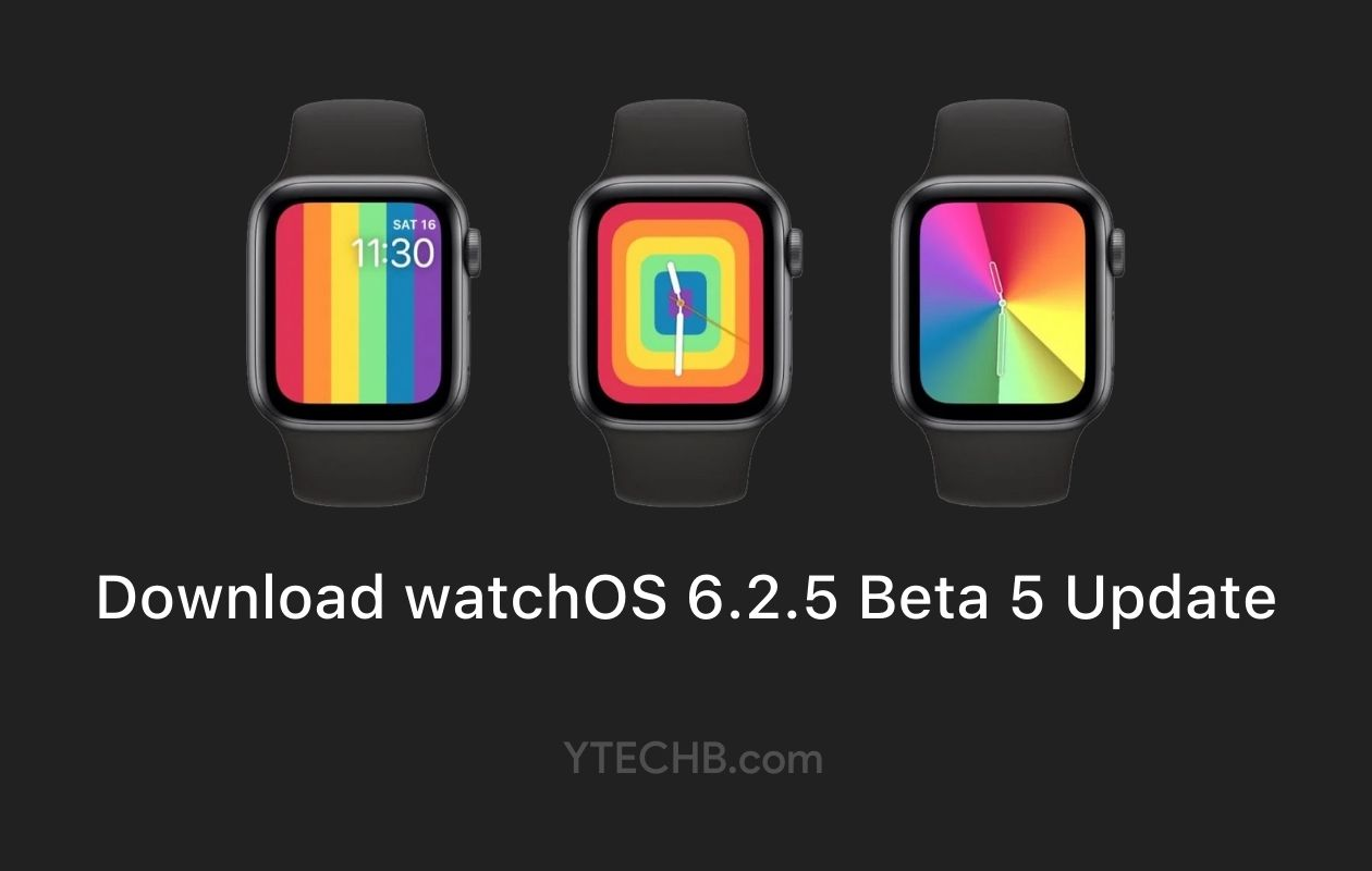 watchOS 6.2.5 beta 5 update