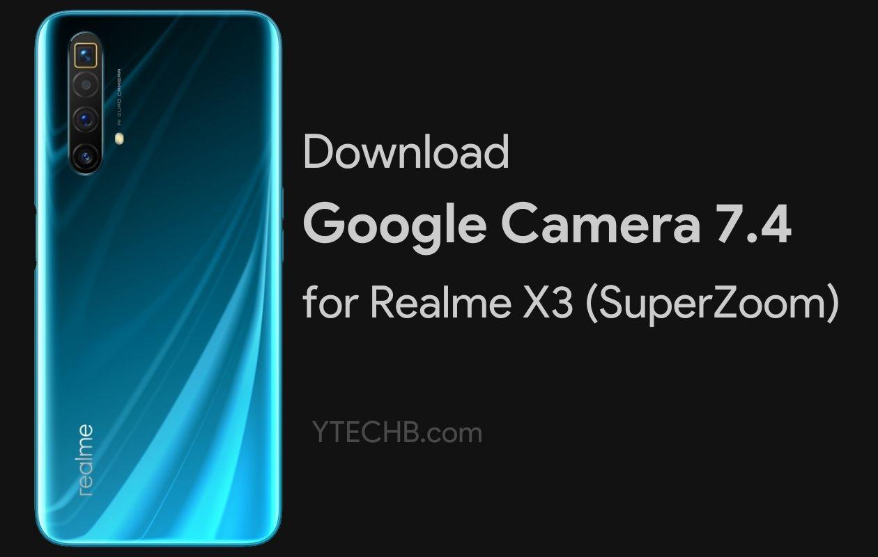 Google Camera for Realme X3 SuperZoom