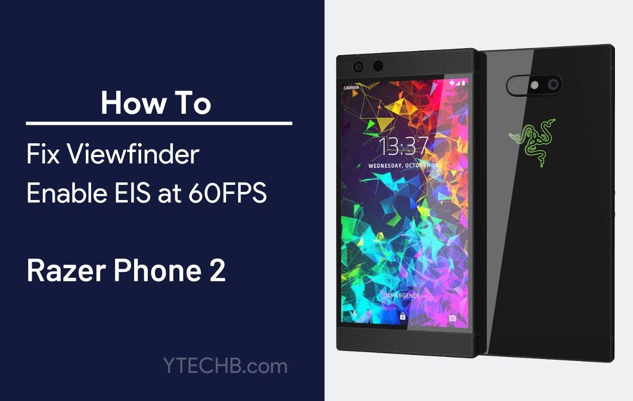 How to Fix Razer Phone 2 Camera