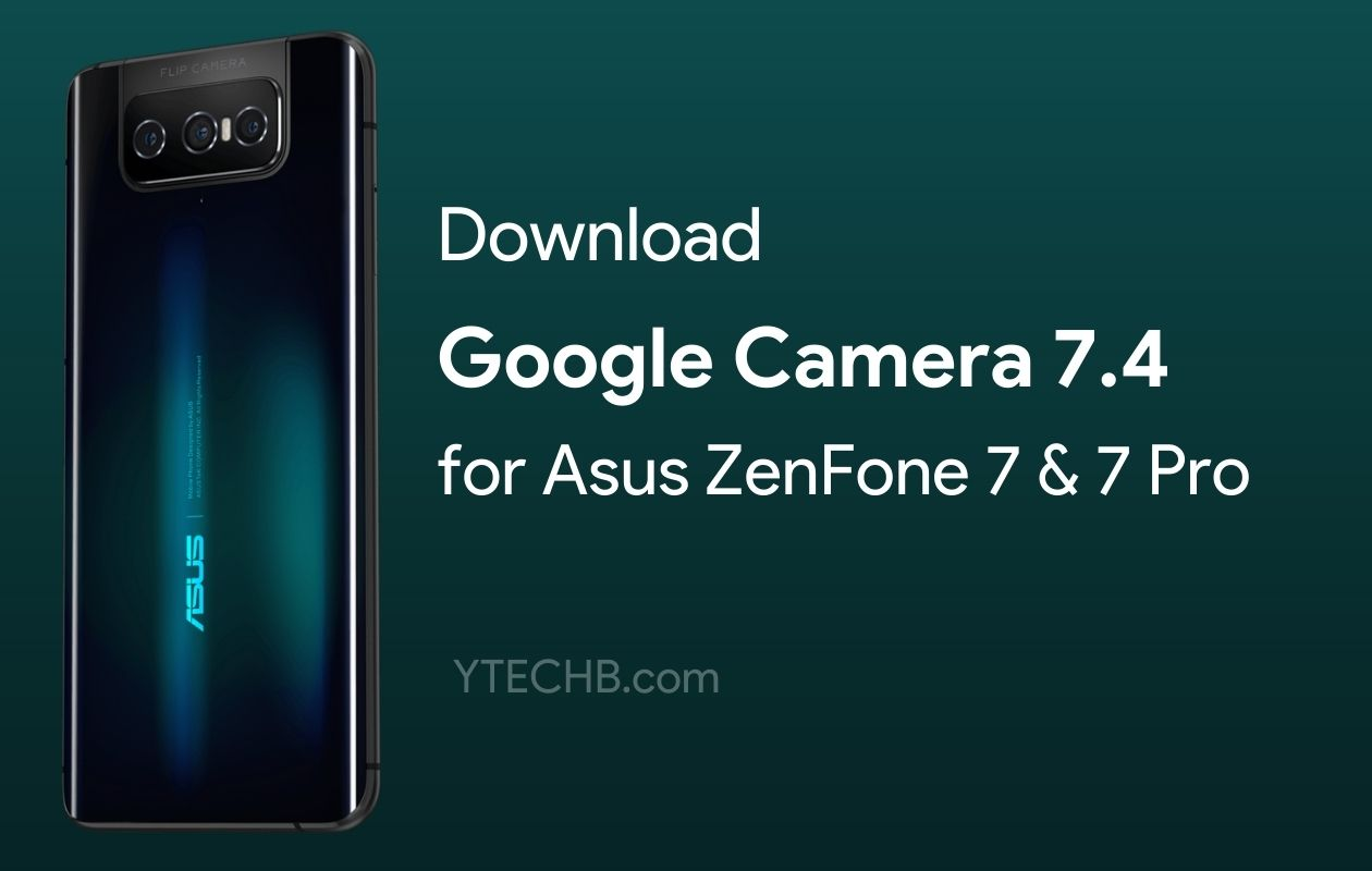Google Camera for Asus ZenFone 7 Pro