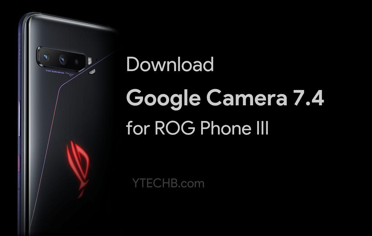 Google Camera for ROG Phone 3