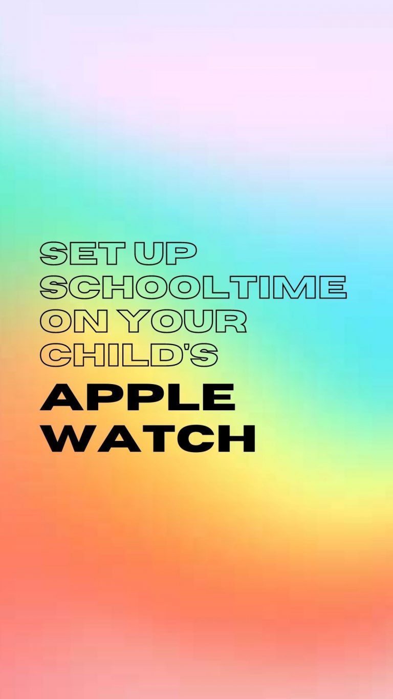 How to Set up SchoolTime on your Child's Apple Watch