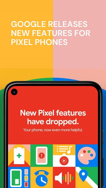 Google releases new features for Pixel Phones