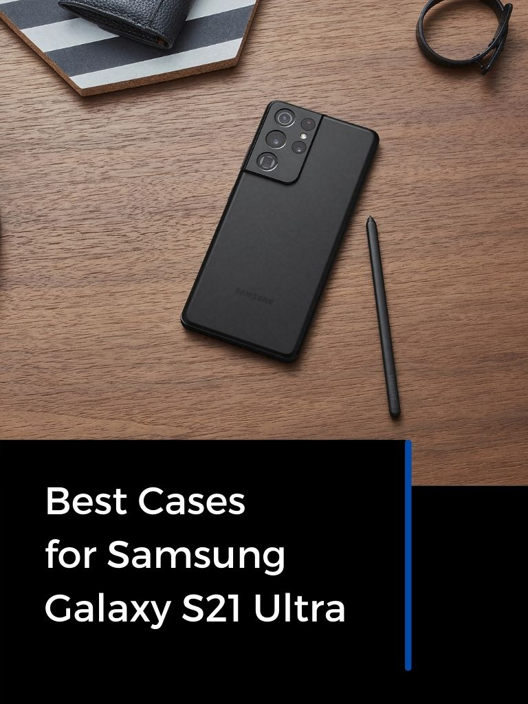 Best Cases for Samsung Galaxy S21 Ultra