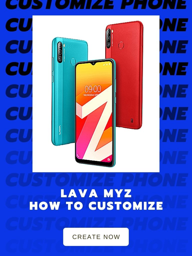 How to customize Lava phone using myZ