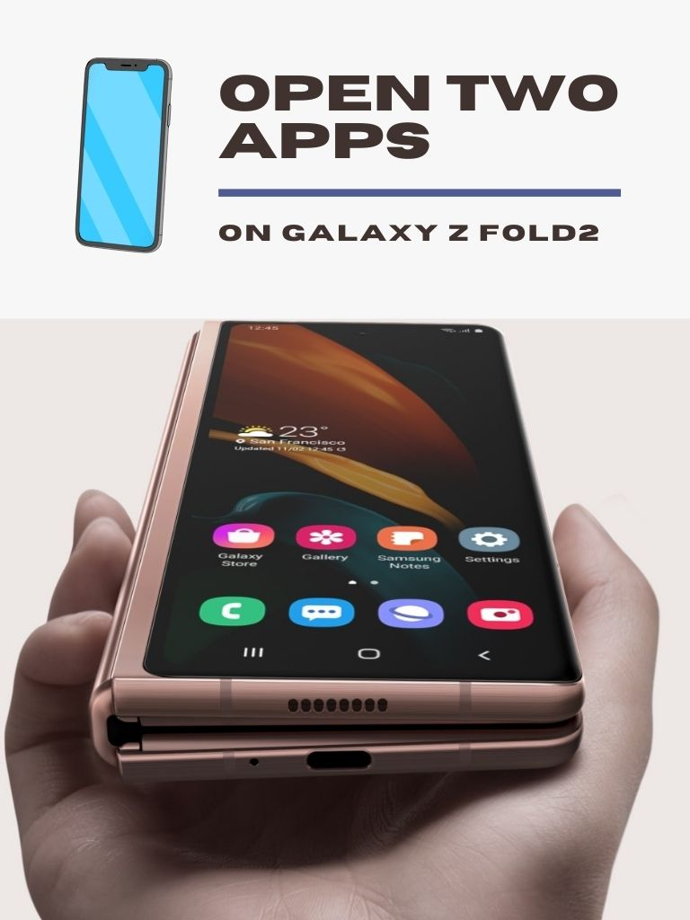 Open Two apps at same time on Galaxy Z Fold2 – Tip