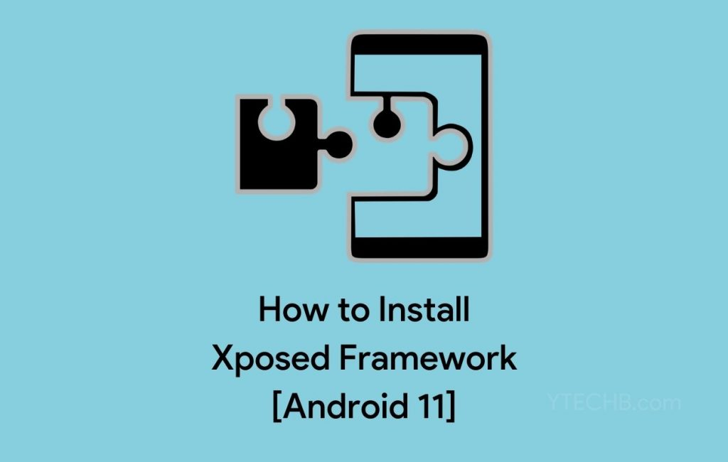 How to Install Xposed Framework on Android 11 [Guide]